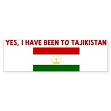 YES I HAVE BEEN TO TAJIKISTAN Bumper Bumper Stickers