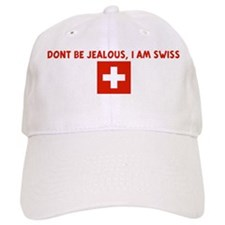 DONT BE JEALOUS I AM SWISS Baseball Baseball Cap