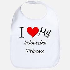 I Love My Indonesian Princess Bib