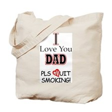 Pls Quit Smoking DAD! Tote Bag