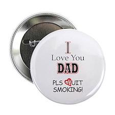 "Pls Quit Smoking DAD! 2.25"" Button (10 pack)"