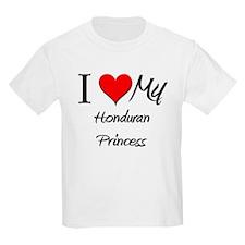 I Love My Honduran Princess T-Shirt