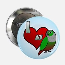 I Love My Green-Cheeked Conure Button