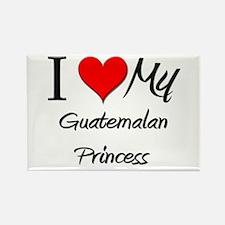 I Love My Guatemalan Princess Rectangle Magnet