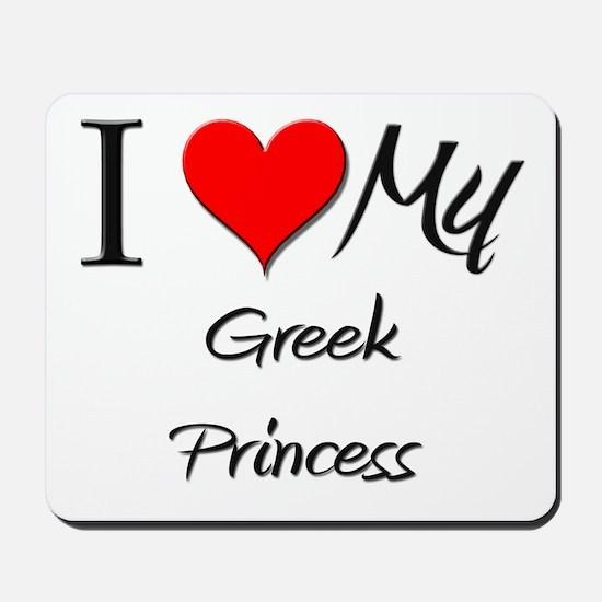 I Love My Greek Princess Mousepad