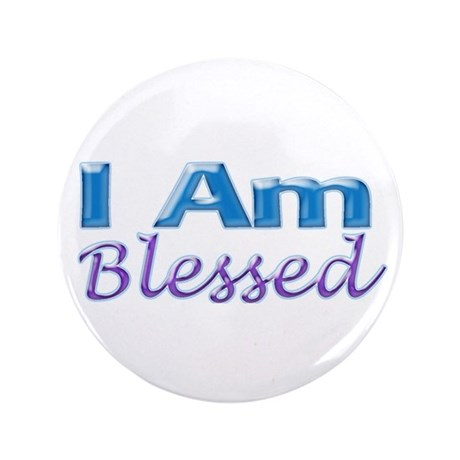 "I Am Blessed 3.5"" Button (100 pack)"