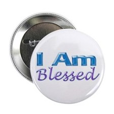 """I Am Blessed 2.25"""" Button"""