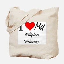 I Love My Filipino Princess Tote Bag