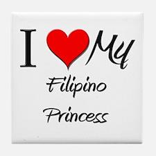 I Love My Filipino Princess Tile Coaster