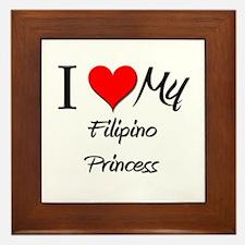 I Love My Filipino Princess Framed Tile