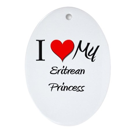 I Love My Eritrean Princess Oval Ornament