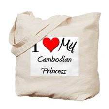 I Love My Cambodian Princess Tote Bag