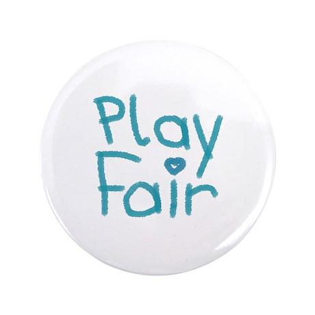 """Play Fair 3.5"""" Button"""