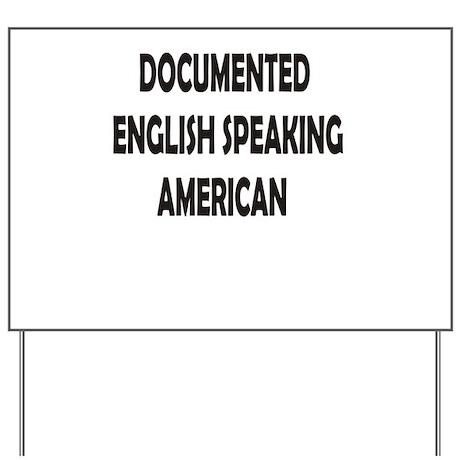 Documented American Yard Sign