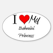 I Love My Bahraini Princess Oval Decal