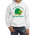 I'm Going To Be A Big Brother Hooded Sweatshirt