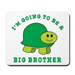 I'm Going To Be A Big Brother Mousepad
