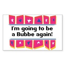 I'm Going to be a Bubbe Again! Sticker (Rectangula