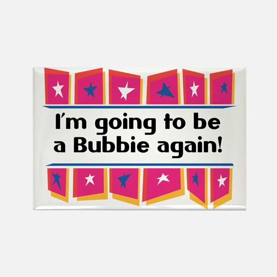 I'm Going to be a Bubbie Again! Rectangle Magnet