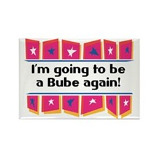 I'm Going to be a Bube Again! Rectangle Magnet