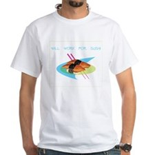 """Will Work for Sushi"" Shirt"