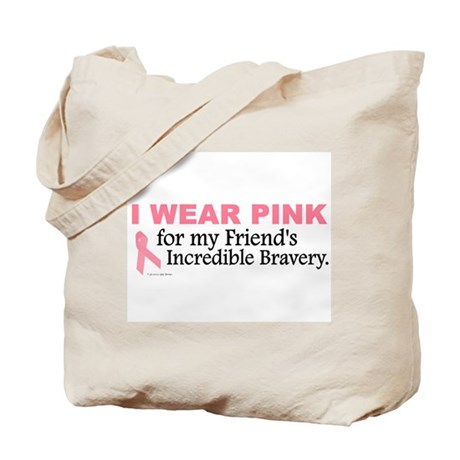 Pink For My Friend's Bravery 1 Tote Bag