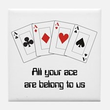 All your ace Tile Coaster