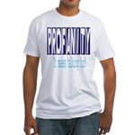 Profanity: It makes talking F Fitted T-Shirt