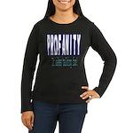 Profanity: It makes talking F Women's Long Sleeve