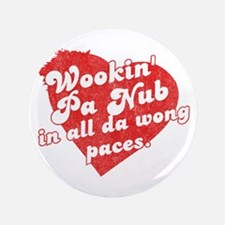 "Wookin' Pa Nub 3.5"" Button (100 pack)"
