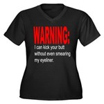 I can kick your butt. Women's Plus Size V-Neck Dar