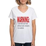 I can kick your butt. Women's V-Neck T-Shirt