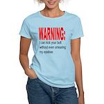I can kick your butt. Women's Light T-Shirt
