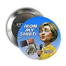 "Iron My Shirt Hillary! 2.25"" Button (10 pack)"