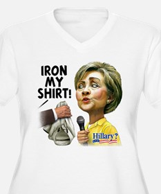 Iron My Shirt Hillary! T-Shirt