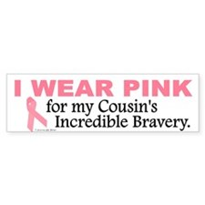 Pink For My Cousin's Bravery 1 Bumper Bumper Sticker