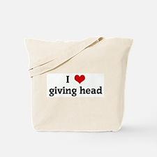 I Love giving head Tote Bag