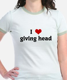 I Love giving head T