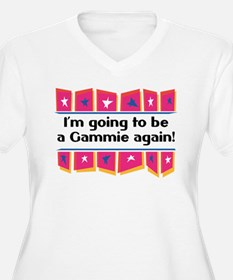 I'm Going to be a Gammie Again! T-Shirt