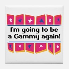 I'm Going to be a Gammy Again! Tile Coaster