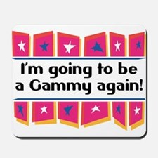 I'm Going to be a Gammy Again! Mousepad