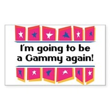 I'm Going to be a Gammy Again! Sticker (Rectangula