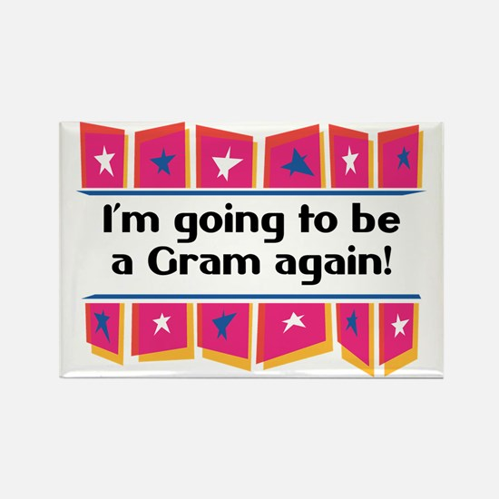 I'm Going to be a Gram Again! Rectangle Magnet