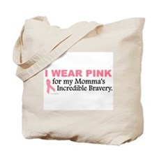 Pink For My Momma's Bravery 1 Tote Bag