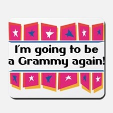 I'm Going to be a Grammy Again! Mousepad