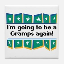 I'm Going to be a Gramps Again! Tile Coaster