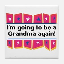 I'm Going to be a Grandma Again! Tile Coaster