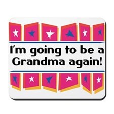 I'm Going to be a Grandma Again! Mousepad