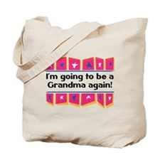 I'm Going to be a Grandma Again! Tote Bag