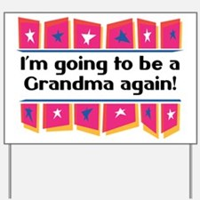I'm Going to be a Grandma Again! Yard Sign